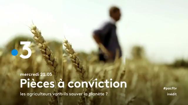 pieces a conviction les agriculteurs vont ils sauver la planete